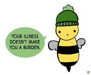 "Image description: a cute little bee wearing a green hat, with the text ""Your Illness does not make you a burden.""  from the EMM, not Emma facebook page"